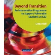 Beyond Transition - An Intervention Programme To Support Vunerable Students At Ks3 By Linda Bell